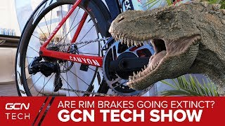 Why Rim Brakes Will Be Extinct In 2 Years | GCN Tech Show Ep. 45