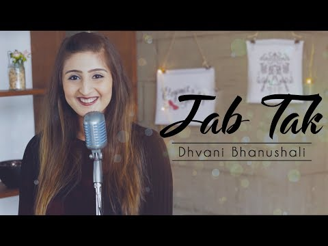 Jab Tak | Dhvani Bhanushali | M.S Dhoni | Armaan Malik