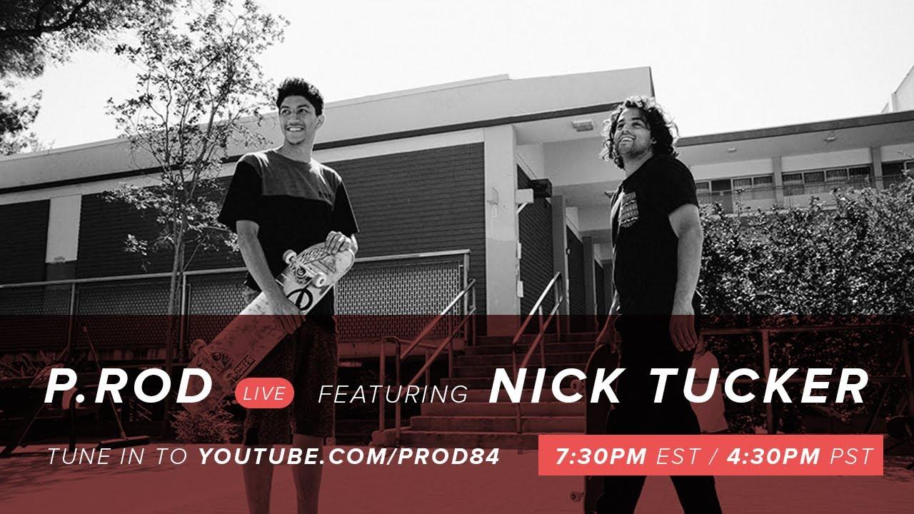 Nick Tucker   P.Rod LIVE   Episode 3