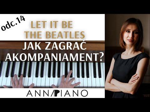 Nauka Gry Na Pianinie, Odc.14 Jak Akompaniować (LET IT BE-THE BEATLES) I Anna Piano