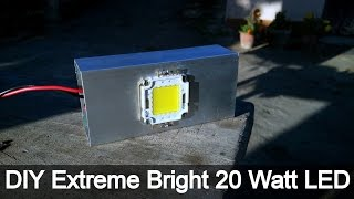 DIY Super Bright 20 Watt LED Light