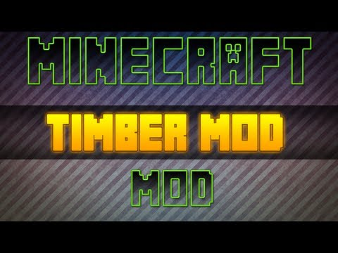 #2 Timber MOD 1.5.2 | 1.6.2 | 1.7.3 - Minecraft 1.5 | 1.6 | 1.7 Mody - Download