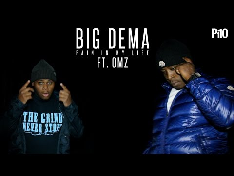 P110 - Big Dema Ft. Omz - Pain In My Life