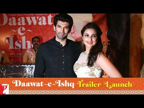 Daawat-e-Ishq - Trailer Launch Event | Aditya Roy Kapoor | Parineeti Chopra