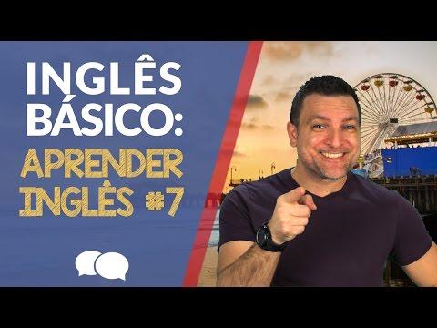 AULA DE INGLES BASICO 7 - Aprender Inglês.