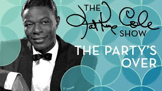 Клип Nat King Cole - The Party's Over