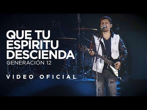 Generación 12  - Que tu espíritu descienda (VIDEO OFICIAL)