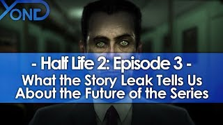 What Half Life 2: Episode 3's Story Leak Tells Us about the Future of the Series