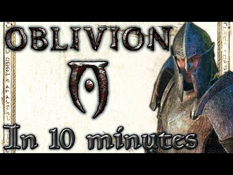 Elder Scrolls IV: Oblivion in Under 10 Minutes - Tutorial