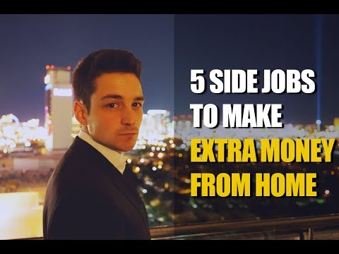 5 Side Jobs To Make Extra Money From Home In 2018