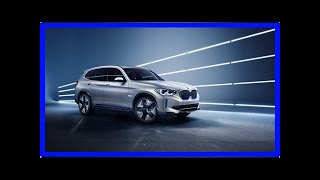 Breaking News | BMW iX3 unveiled at Beijing Auto Show: BMW's first all-electric SUV with 400 km o...