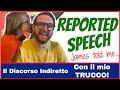 REPORTED SPEECH - con il mio TRUCCO! Il Discorso Indiretto in Inglese!