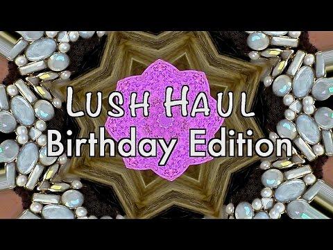LUSH HAUL | Birthday Edition