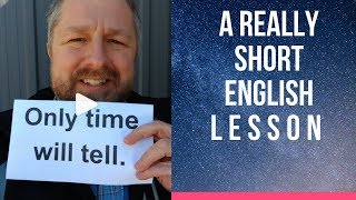 Meaning of ONLY TIME WILL TELL - A Really Short English Lesson with Subtitles