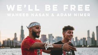 We'll Be Free (Girls Like You Cover) (Palestine Dedication) - Waheeb Nasan & Adam Nimer