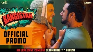 Bangistan | Official Promo | Riteish Deshmukh | Pulkit Samrat | Jacqueline Fernandez | 7th August