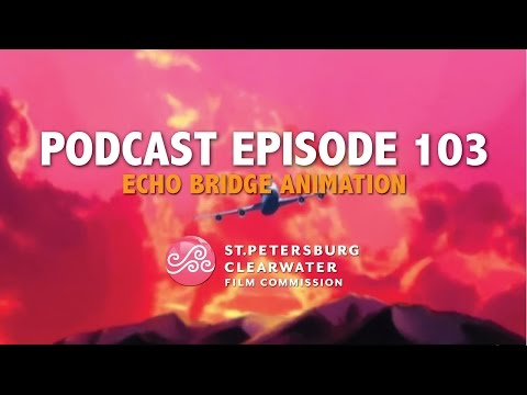 St. Pete Clearwater Film Commission Podcast 4, Echo Bridge Animation