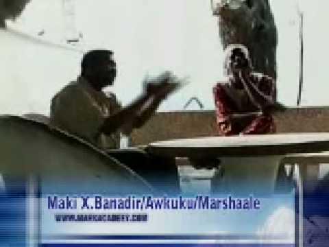 Ila Qosol -  Maki Xaaji Banaadir, Cabdiraxmaan Awkuku iyo Marshaale - PART 1