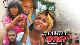 My Family Apart Season 4 - 2017 Latest Nigerian Nollywood movie