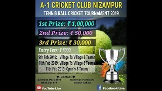 A -1  CRICKET CLUB NIZAMPUR 2019 FINAL DAY
