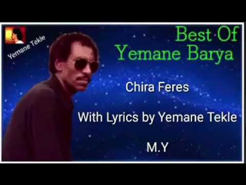 Yemane Barya |Chira Feres with Lyrics by Y.M