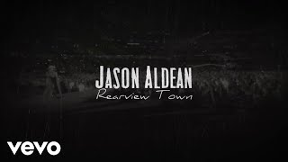 Download Lagu Jason Aldean - Rearview Town (Lyric Video) Gratis STAFABAND