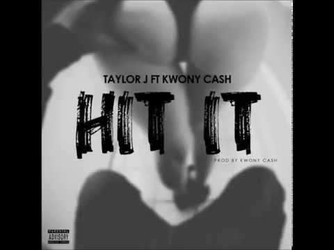 Taylor J Ft Kwony Cash - Hit It (prod. By Kwony Cash) video