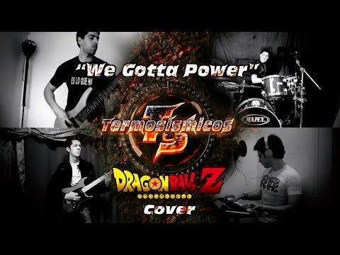 Dragon Ball Z We gotta power ウィ・ガッタ・パワー Cover por Termosismicos