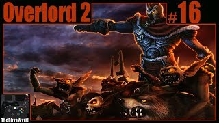 Overlord 2 Playthrough | Part 16