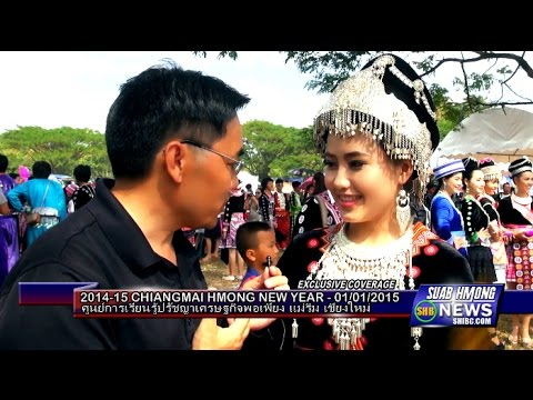 Suab Hmong News:  2014-15 Chiang Mai Hmong New Year Celebration - Thailand
