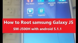 How to Root samsung Galaxy J5 SM-J500H with android 5.1.1
