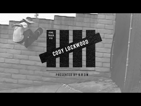 5 Trick Fix: Cody Lockwood