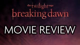 The Twilight Saga: Breaking Dawn � Part 2 - The Twilight Saga - MOVIE REVIEW (Part 4 - Breaking Dawn)