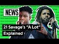 "Lagu 21 Savage & J. Cole's ""A Lot"" Explained  Song Stories"
