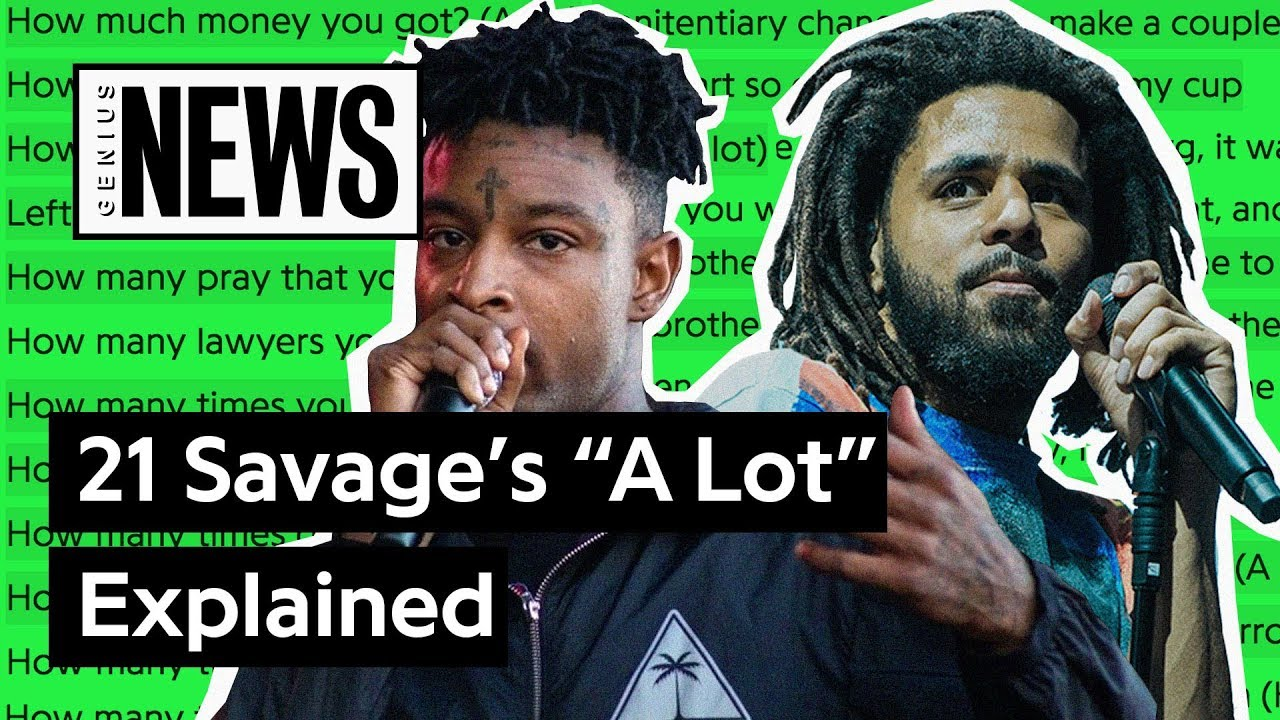 """21 Savage & J. Cole's """"A Lot"""" Explained 