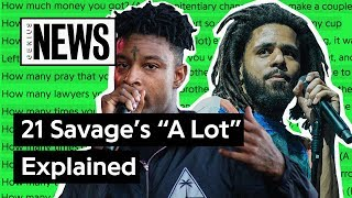 21 Savage J Cole S A Lot Explained Song Stories
