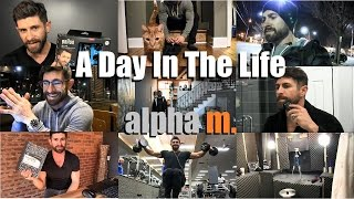 A Day In The Life Of Alpha M.   24 Hours With Aaron Marino
