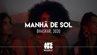 Bhaskar, 3030 - Manhã de Sol (Clipe Oficial)