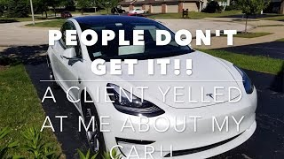 A client yelled at me about my car!!! Tesla Model 3 musings.