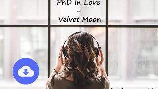 PhD In Love - Velvet Moon [no copyright music] [free download]