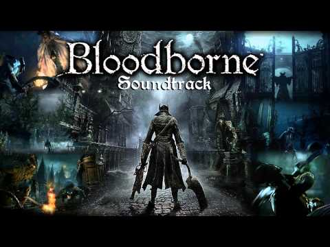 Bloodborne Soundtrack OST - Hail The Nightmare