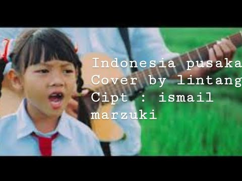 Indonesia Pusaka cover by Lintang