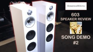 Bowers and Wilkins NEW 603 Speaker REVIEW Song Demonstration #2