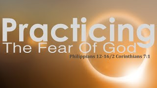 """Practicing the Fear of God"""