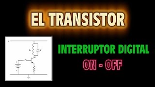 El Transistor como Interruptor Digital - ON - OFF