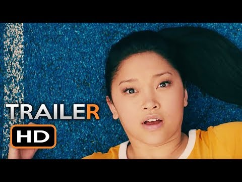 TO ALL THE BOYS I'VE LOVED BEFORE Official Trailer (2018) Netflix Comedy Movie HD