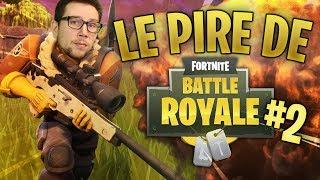 LE PIRE DE FORTNITE #2