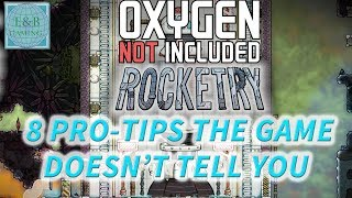 8 PRO-TIPS THE GAME DOES NOT TELL YOU - Oxygen Not Included Tutorial / Guide