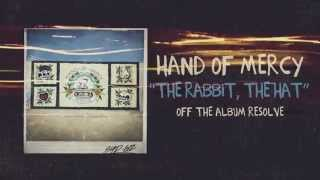 Hand Of Mercy - The Rabbit The Hat