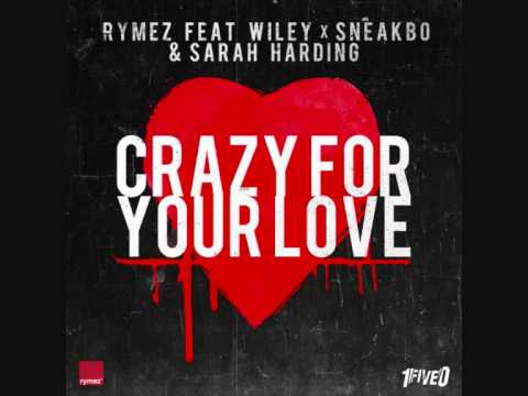Rymez feat. Wiley x Sneakbo & Sarah Harding - Crazy For Your Love (Clip)